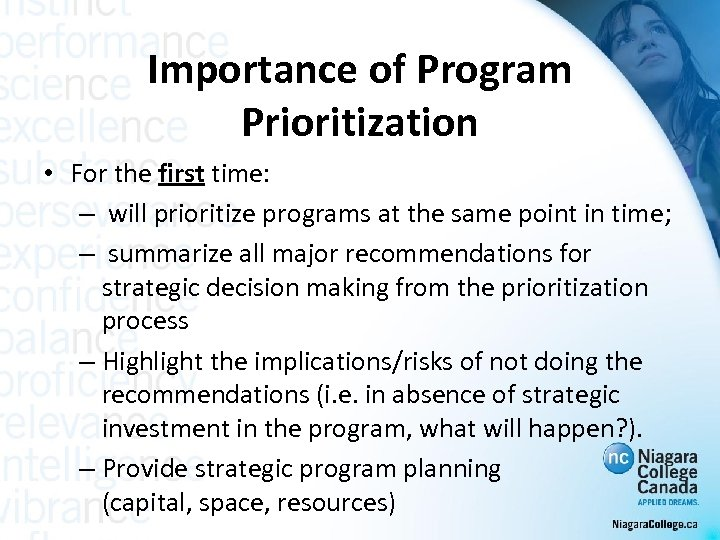 Importance of Program Prioritization • For the first time: – will prioritize programs at