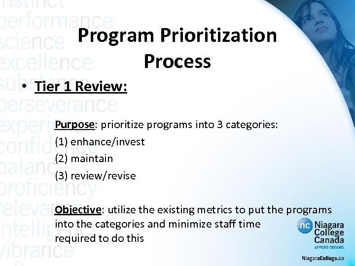 Program Prioritization Process • Tier 1 Review: Purpose: prioritize programs into 3 categories: (1)