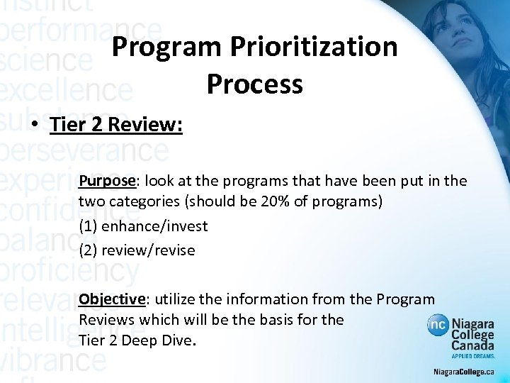 Program Prioritization Process • Tier 2 Review: Purpose: look at the programs that have