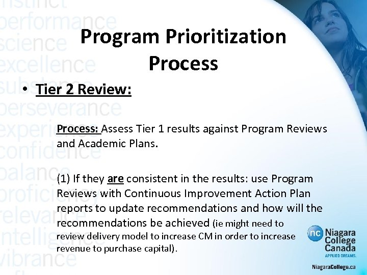 Program Prioritization Process • Tier 2 Review: Process: Assess Tier 1 results against Program