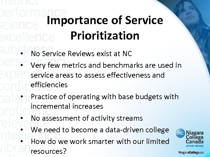 Importance of Service Prioritization • No Service Reviews exist at NC • Very few