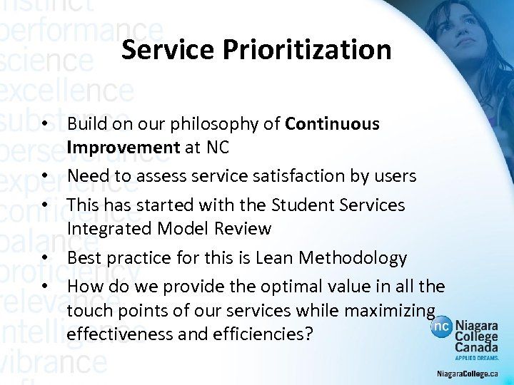 Service Prioritization • Build on our philosophy of Continuous Improvement at NC • Need