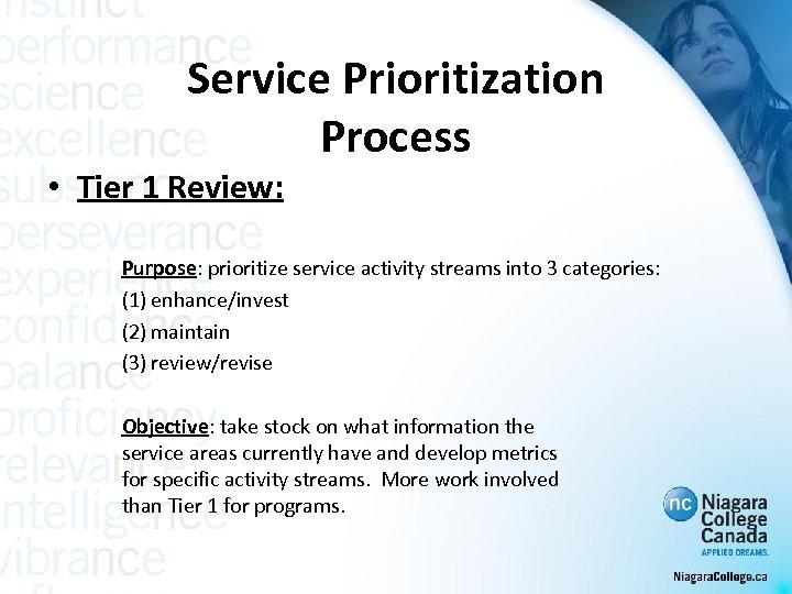 Service Prioritization Process • Tier 1 Review: Purpose: prioritize service activity streams into 3