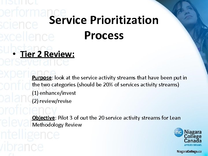 Service Prioritization Process • Tier 2 Review: Purpose: look at the service activity streams