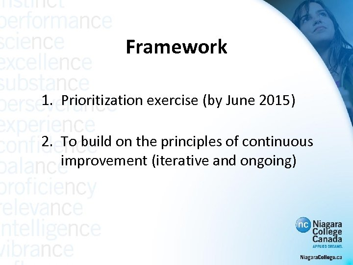 Framework 1. Prioritization exercise (by June 2015) 2. To build on the principles of