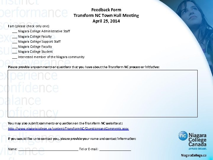 Feedback Form Transform NC Town Hall Meeting April 25, 2014 I am (please check