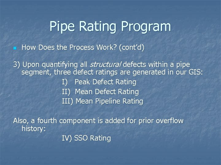 Pipe Rating Program n How Does the Process Work? (cont'd) 3) Upon quantifying all