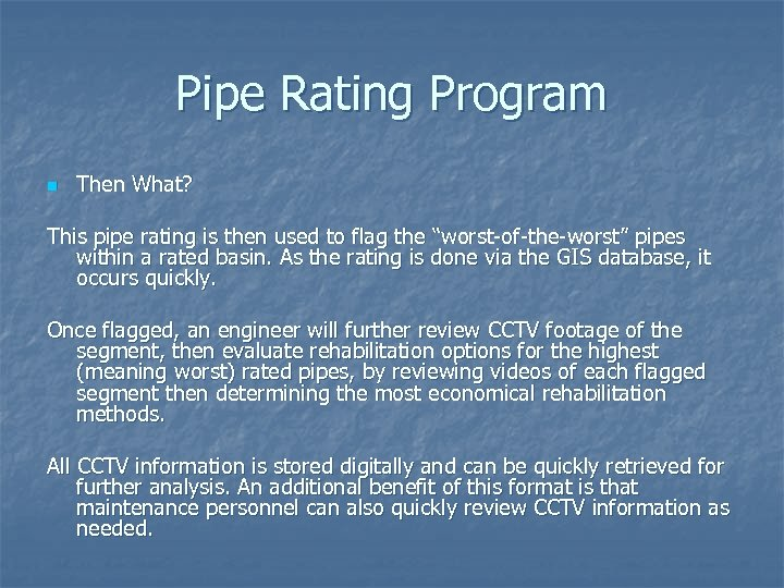 Pipe Rating Program n Then What? This pipe rating is then used to flag