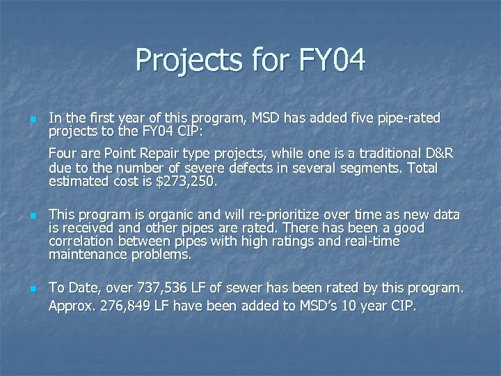 Projects for FY 04 n In the first year of this program, MSD has