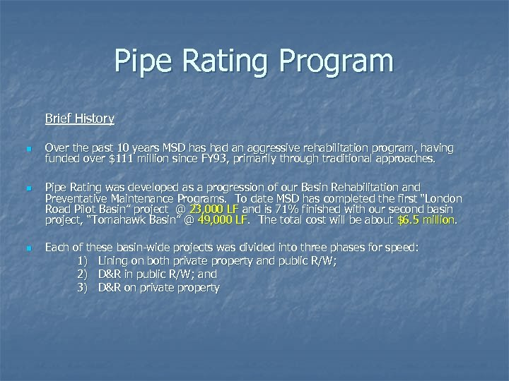 Pipe Rating Program Brief History n n n Over the past 10 years MSD