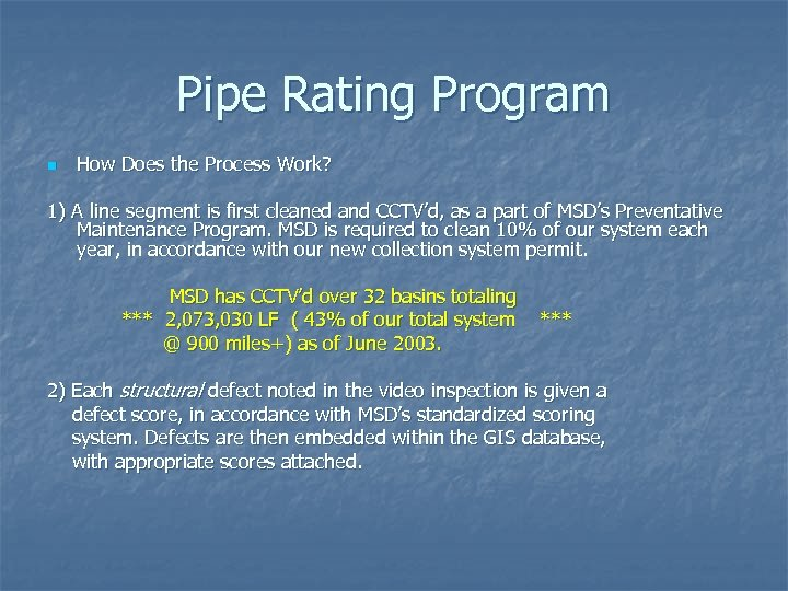 Pipe Rating Program n How Does the Process Work? 1) A line segment is
