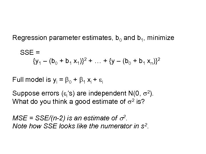 Regression parameter estimates, b 0 and b 1, minimize SSE = {y 1 –