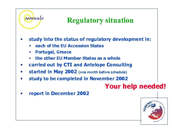 Regulatory situation § study into the status of regulatory development in: § § §