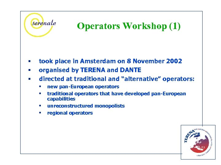 Operators Workshop (1) § § § took place in Amsterdam on 8 November 2002