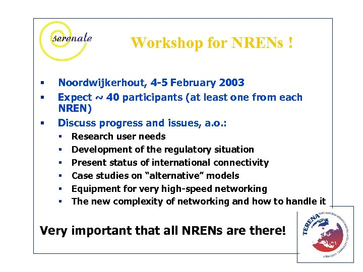 Workshop for NRENs ! § § § Noordwijkerhout, 4 -5 February 2003 Expect ~