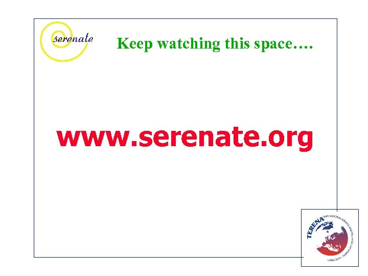 Keep watching this space…. www. serenate. org