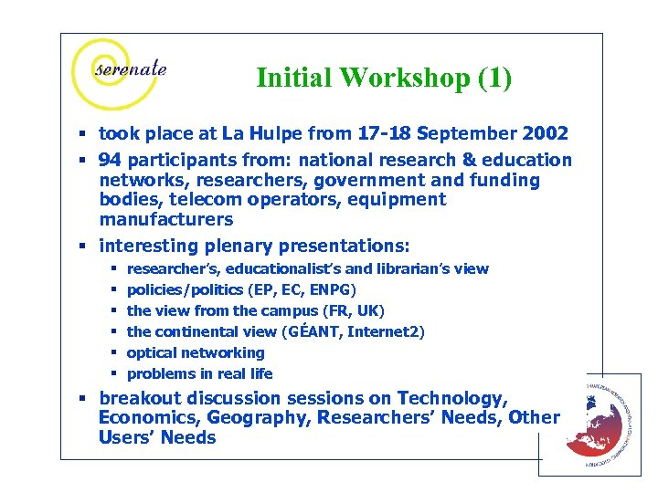 Initial Workshop (1) § took place at La Hulpe from 17 -18 September 2002