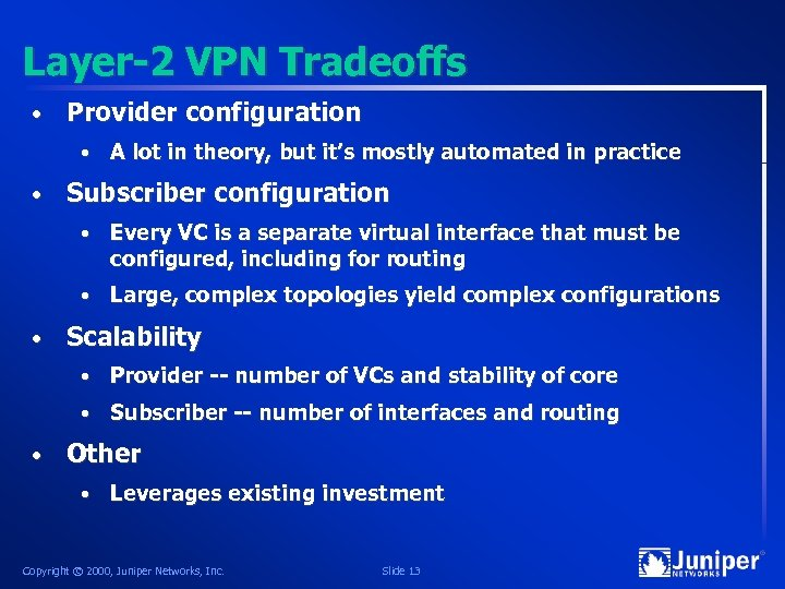 Layer-2 VPN Tradeoffs • Provider configuration • • A lot in theory, but it's