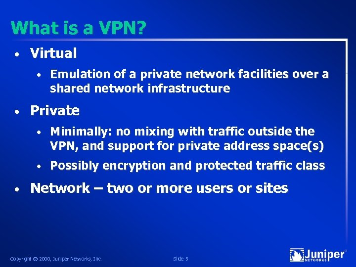 What is a VPN? • Virtual • • Emulation of a private network facilities
