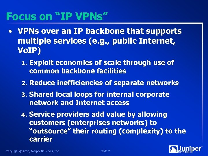 "Focus on ""IP VPNs"" • VPNs over an IP backbone that supports multiple services"