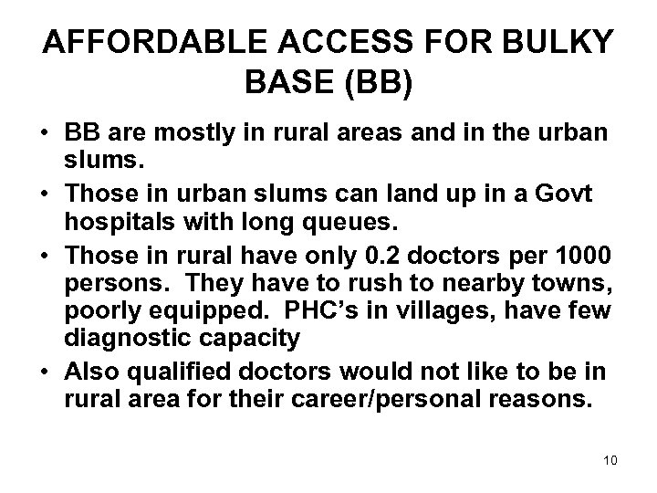 AFFORDABLE ACCESS FOR BULKY BASE (BB) • BB are mostly in rural areas and