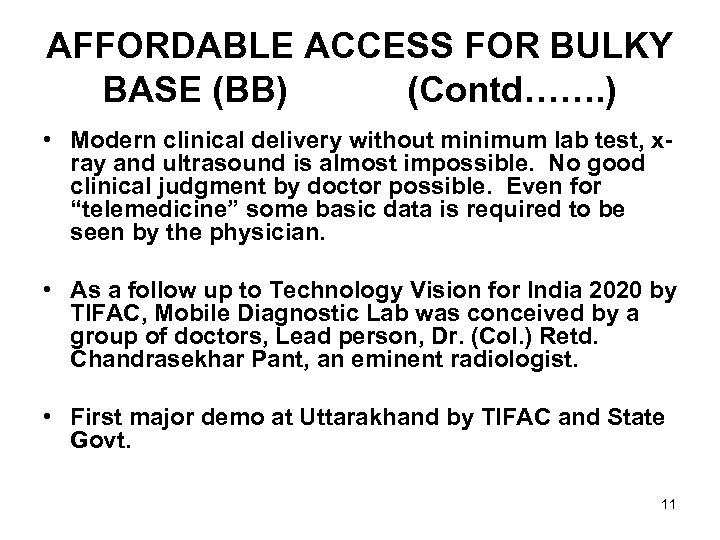AFFORDABLE ACCESS FOR BULKY BASE (BB) (Contd……. ) • Modern clinical delivery without minimum
