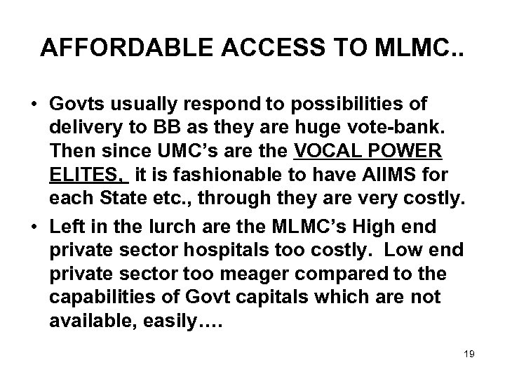 AFFORDABLE ACCESS TO MLMC. . • Govts usually respond to possibilities of delivery to