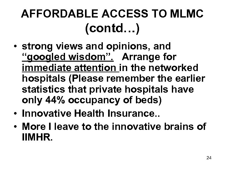 """AFFORDABLE ACCESS TO MLMC (contd…) • strong views and opinions, and """"googled wisdom"""". Arrange"""