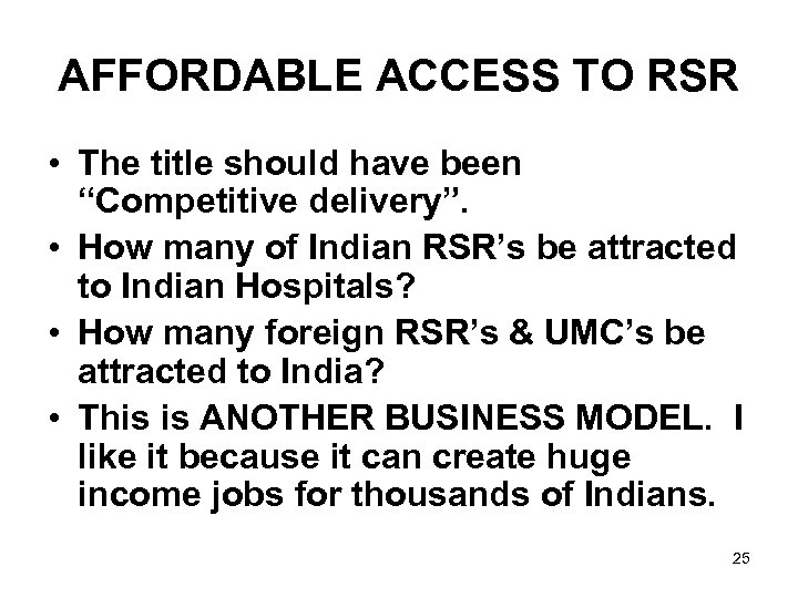 """AFFORDABLE ACCESS TO RSR • The title should have been """"Competitive delivery"""". • How"""