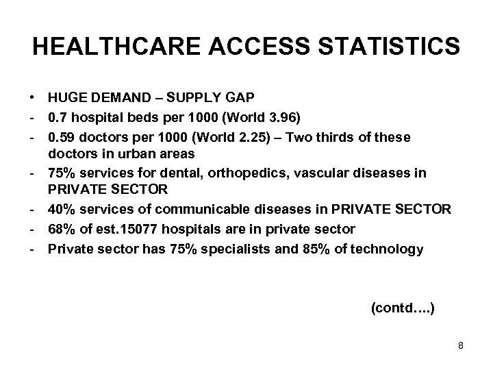 HEALTHCARE ACCESS STATISTICS • HUGE DEMAND – SUPPLY GAP - 0. 7 hospital beds