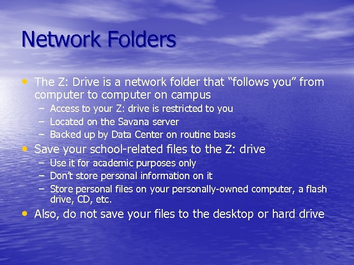 """Network Folders • The Z: Drive is a network folder that """"follows you"""" from"""