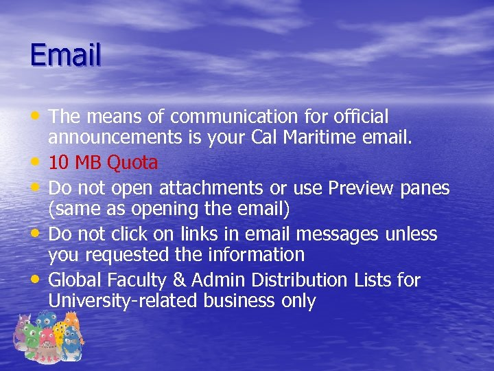 Email • The means of communication for official • • announcements is your Cal