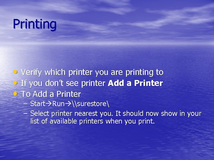 Printing • Verify which printer you are printing to • If you don't see