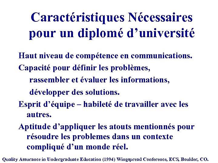 Caractéristiques Nécessaires pour un diplomé d'université Haut niveau de compétence en communications. Capacité pour