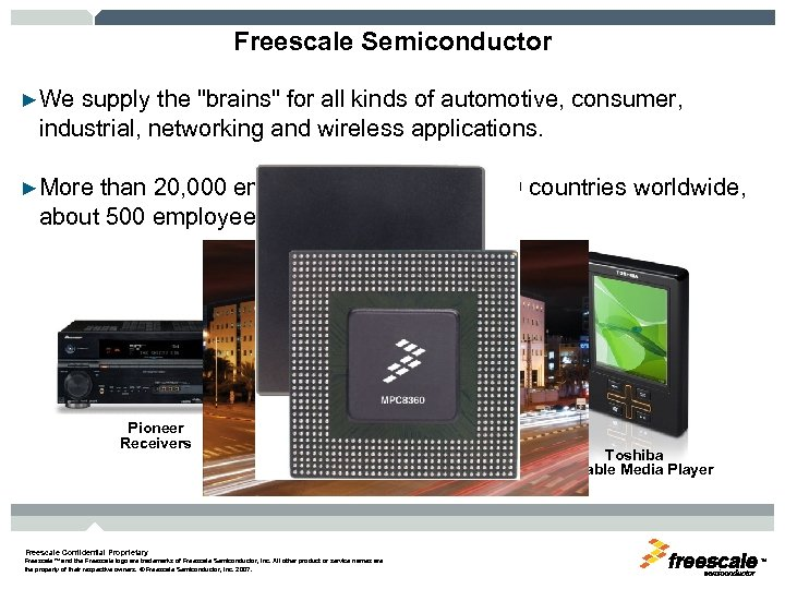 Freescale Semiconductor ►We supply the