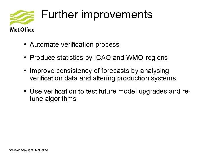 Further improvements • Automate verification process • Produce statistics by ICAO and WMO regions