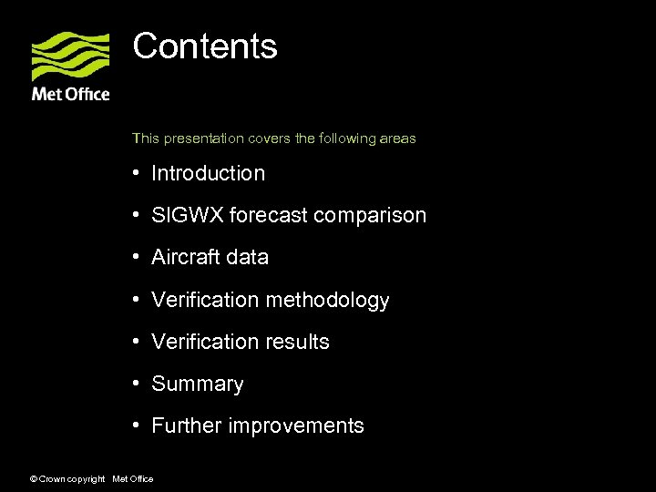 Contents This presentation covers the following areas • Introduction • SIGWX forecast comparison •