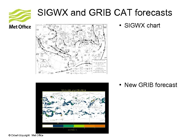 SIGWX and GRIB CAT forecasts • SIGWX chart • New GRIB forecast © Crown