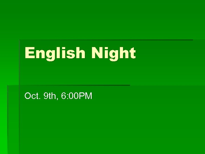 English Night Oct. 9 th, 6: 00 PM