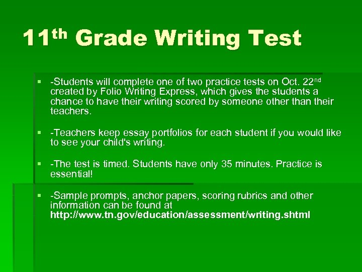 11 th Grade Writing Test § -Students will complete one of two practice tests