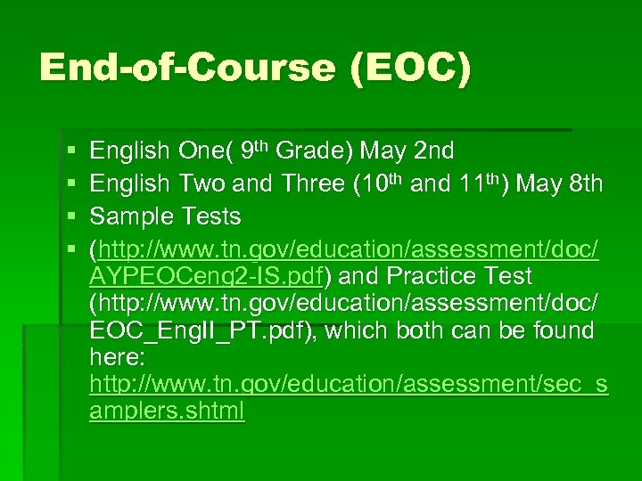 End-of-Course (EOC) § § English One( 9 th Grade) May 2 nd English Two
