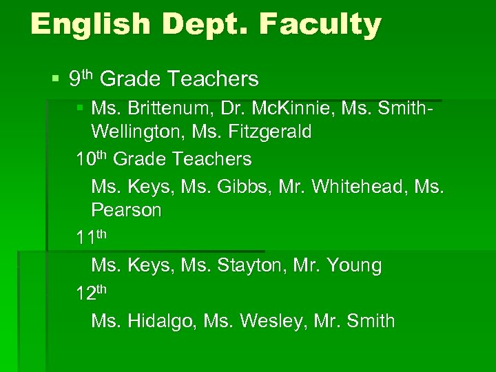 English Dept. Faculty § 9 th Grade Teachers § Ms. Brittenum, Dr. Mc. Kinnie,