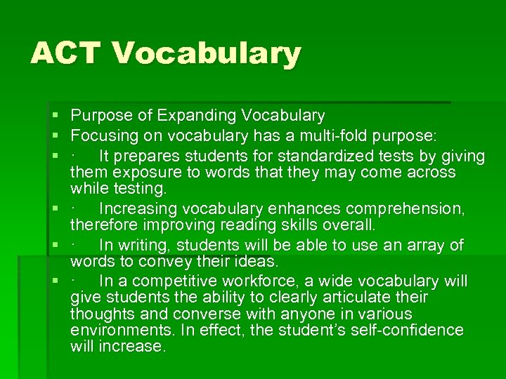 ACT Vocabulary § Purpose of Expanding Vocabulary § Focusing on vocabulary has a multi-fold