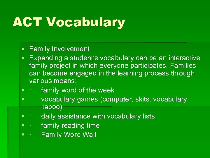 ACT Vocabulary § Family Involvement § Expanding a student's vocabulary can be an interactive