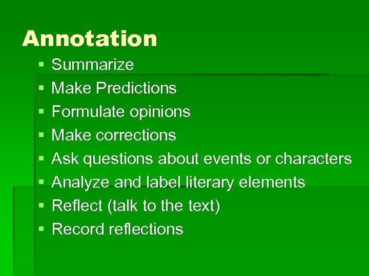 Annotation § § § § Summarize Make Predictions Formulate opinions Make corrections Ask questions