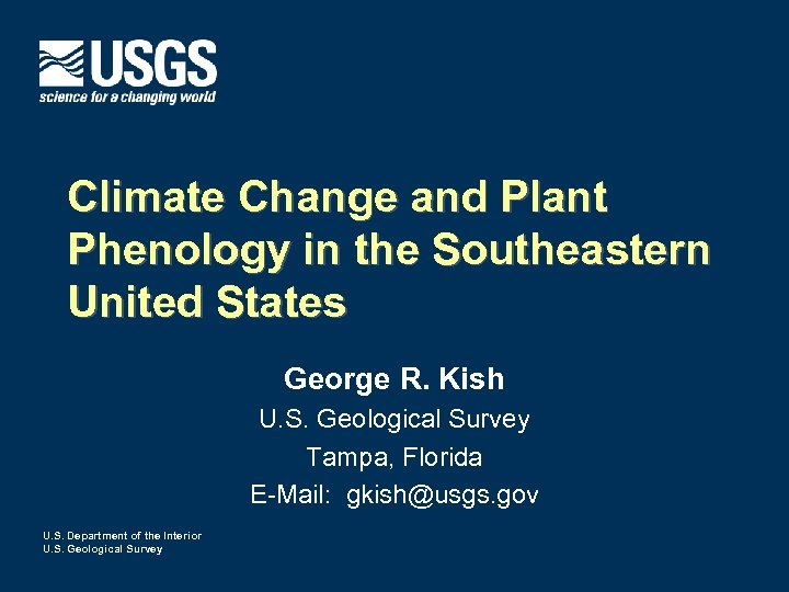 Climate Change and Plant Phenology in the Southeastern United States George R. Kish U.