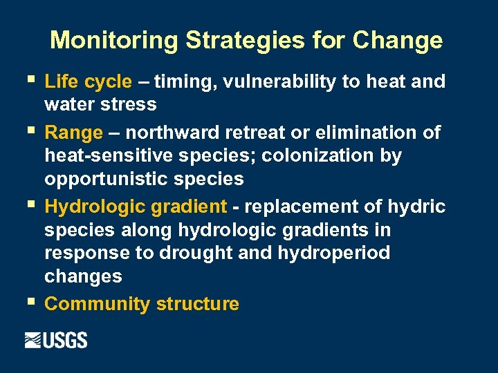 Monitoring Strategies for Change § § Life cycle – timing, vulnerability to heat and