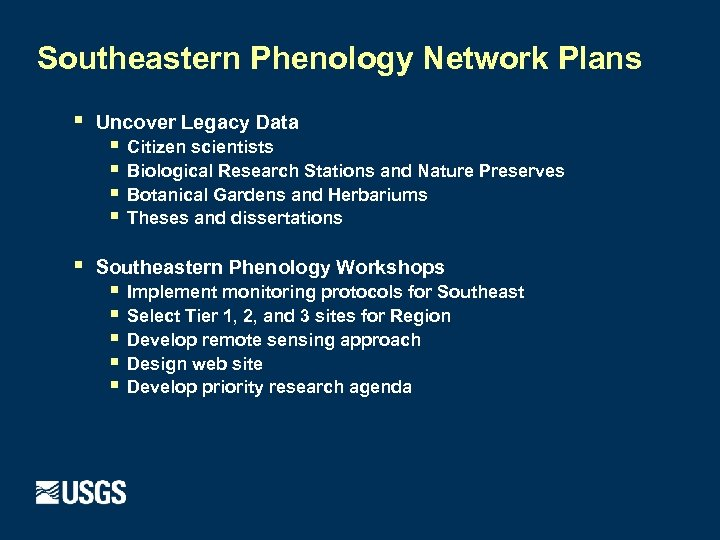 Southeastern Phenology Network Plans § § Uncover Legacy Data § § Citizen scientists Biological