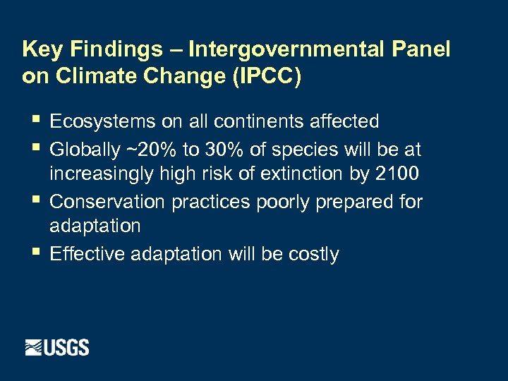 Key Findings – Intergovernmental Panel on Climate Change (IPCC) § § Ecosystems on all