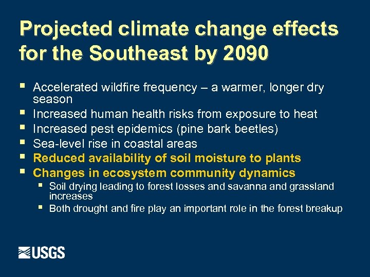 Projected climate change effects for the Southeast by 2090 § § § Accelerated wildfire